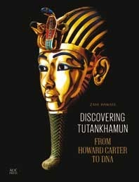 """""""Discovering Tutankhamun - From Howard Carter to DNA"""" by Zahi Hawass 