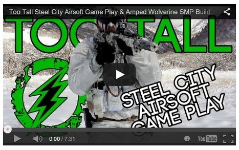 Too Tall Steel City Airsoft Game Play & Amped Wolverine SMP Build - AMPED AIRSOFT on YouTube | Thumpy's 3D House of Airsoft™ @ Scoop.it | Scoop.it