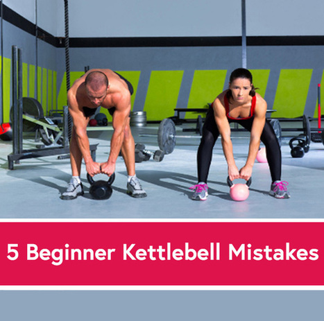 5 Kettlebell Mistakes (And How to Fix Them) - Life by DailyBurn | Power :: Endurance :: Fitness | Scoop.it