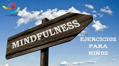 Mindfullness en educación: Nueva tendencia socio emocional | Experiencias educativas en las aulas del siglo XXI | Scoop.it