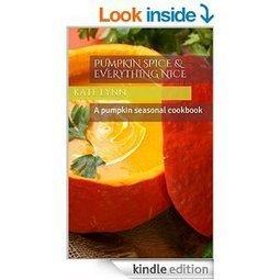 Pumpkin Spice & Everything Nice: A pumpkin seasonal cookbook - Kindle edition by Kate Lynn. Cookbooks, Food & Wine Kindle eBooks @ Amazon.com. | Delish Recipe | Scoop.it