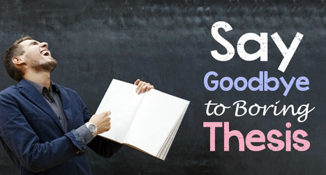 Say Good Bye To Boring Thesis | Dissertation Online UK | Scoop.it