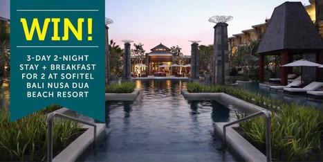 WIN! 3-Day 2-Night Stay + Breakfast for 2 at Sofitel Bali Nusa Dua Beach Resort | VIP DEALS AND DISCOUNTS Worldwide | Scoop.it