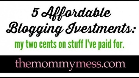 5 Affordable Blogging Investments | Blogger Info. | Scoop.it