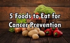 "5 Foods to Eat for Cancer Prevention (""can be included in regular diet, cheap and easy to find"") 