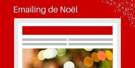 7 conseils pour réussir votre emailing de Noël | Community management | Scoop.it
