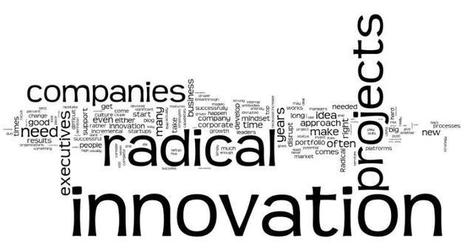 Should Every Company Pursue Radical Innovation? | Corporate Rebels United | Scoop.it