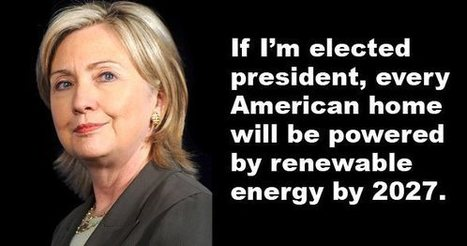 Hillary Clinton: If I'm Elected President Every American Home will be Powered by Renewables by 2027 | Energy | Scoop.it