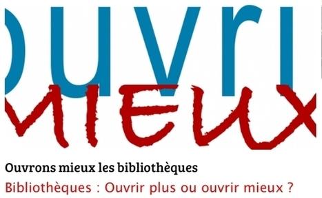 Bibliothèques : Ouvrir mieux avant d'ouvrir plus | Livres Hebdo | Bibliothèque | Scoop.it