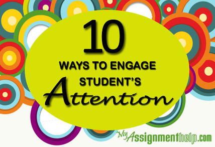 10 advantageous ways to engage students' attention in the classroom environment | My Assignment Help Info : Review and Subjects | Scoop.it