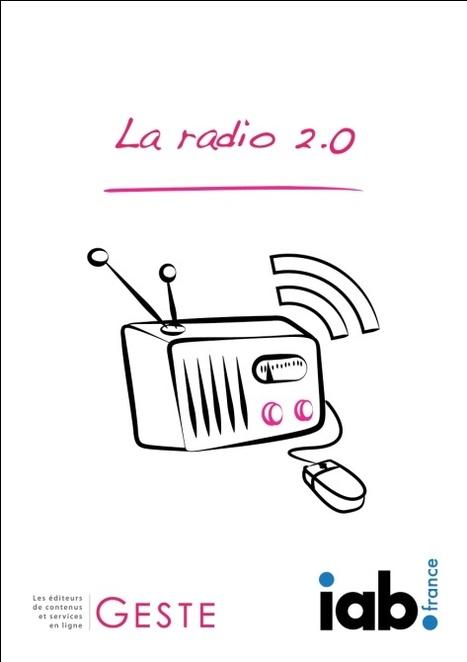 Un Livre blanc sur l'offre publicitaire de la Radio 2.0 publié par l'IAB France et le GESTE - Offremedia   Radio 2.0 (En & Fr)   Scoop.it