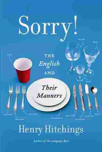 English Manners Are Downright Medieval ('Sorry!' Was That Rude?) | educational implications | Scoop.it
