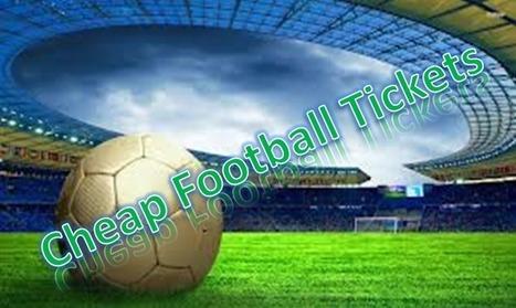 Grab cheap football tickets through online ticket shops | cheap football tickets | Scoop.it
