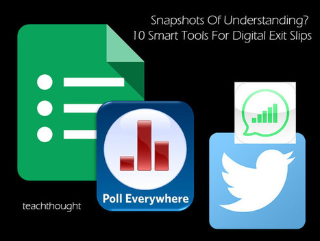 10 Smart Tools For Digital Exit Slips - TeachThought | iPads in Education | Scoop.it