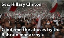 Tell Secretary Clinton: Condemn the Abuses by the Bahrain Monarchy! | Human Rights and the Will to be free | Scoop.it