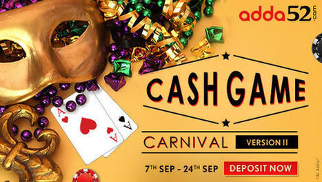 Adda52 Cash Game Carnival II – Plenty of Deposit Offers & Prize Money | Your Daily Experience | Scoop.it