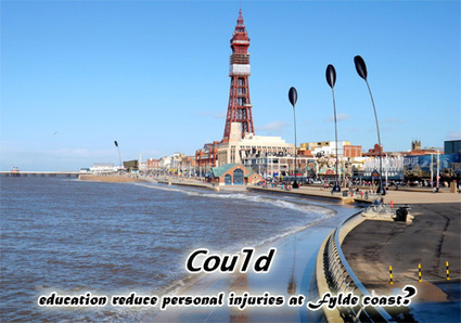 Could education reduce personal injuries at Fylde coast? | All Accident Claims Blog | Scoop.it