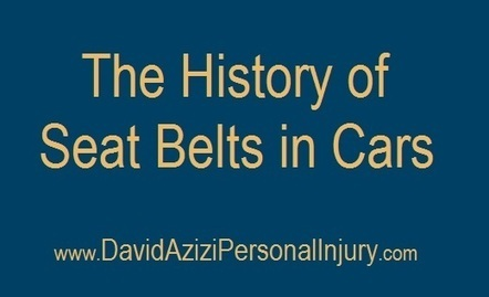 The History of Seat Belts in Cars | David Azizi Personal Injury | Scoop.it