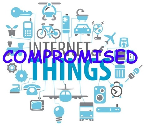 Welcome to The Internet of Compromised Things | Tudo o resto | Scoop.it