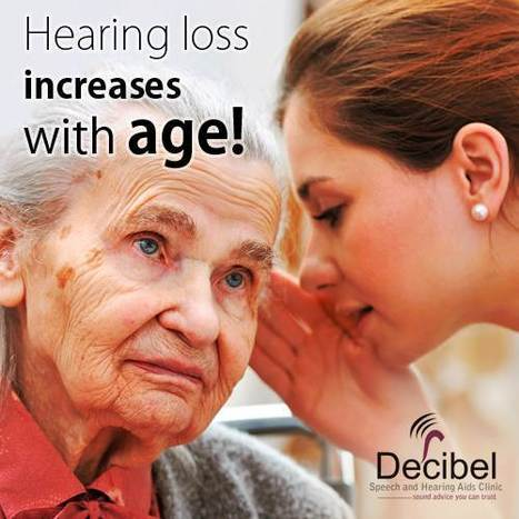 As age ALTERS, HEARING LOSS problems see a rise. | Decibel Speech and Hearing Clinic | Scoop.it