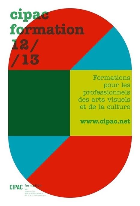 #Formations #CIPAC pour les pro des arts visuels et de la #culture - Le prog sept 2012 à juillet 2013 | Art contemporain, photo & multimédias | Scoop.it