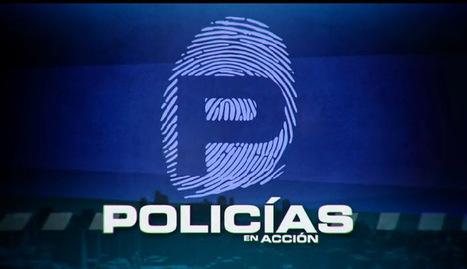 Policía en acción. Programa 18-08-2013 | Policies 2.0 | Scoop.it