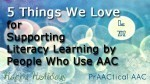 5 Things We Love for Supporting Literacy Learning by People Who Use AAC | Biology articles, literacy, health, | Scoop.it
