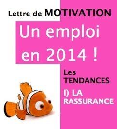 La LETTRE DE MOTIVATION, la rassurance | Un emploi et vite! | Scoop.it