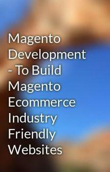 Magento Development - Your Business, Your Way!   Web Development   Scoop.it