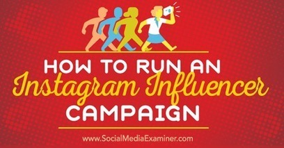 How to Run an Instagram Influencer Campaign | Social Media Examiner | Public Relations & Social Media Insight | Scoop.it