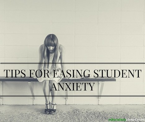 Tips for Easing Student Anxiety | Current topics in adolescent literacy | Scoop.it