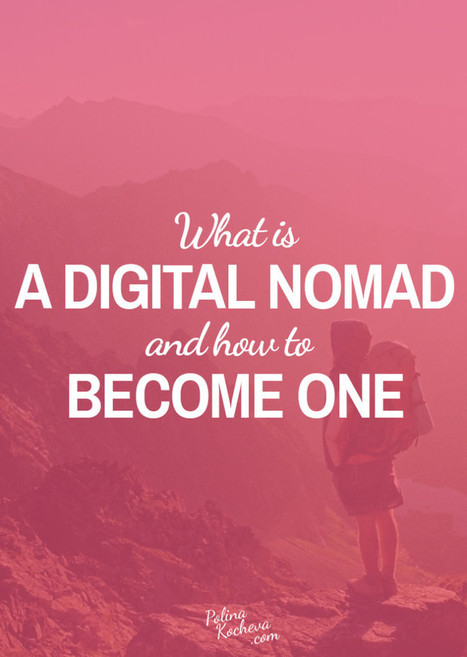 What is a Digital Nomad, and How to Become One | Daily Clippings | Scoop.it