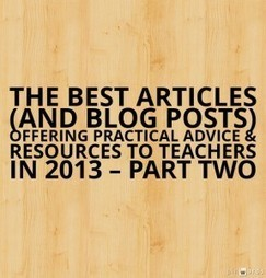 The Best Articles (And Blog Posts) Offering Practical Advice & Resources To Teachers In 2013 – Part Two | Learning, Teaching & Leading Today | Scoop.it