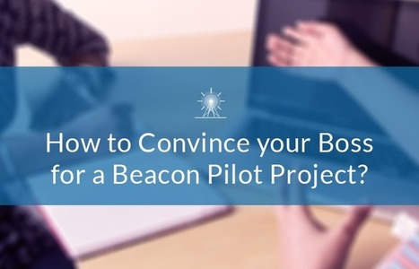 Convincing your Boss for a Beacon Pilot Project? Here are 3 Tips for You   Tech Latest   Scoop.it