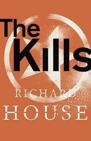 Buy The Kills by Richard House: The Kills Book Price, Reviews, & Ratings in India - Infibeam.com | The Man Booker Prize 2013 Longlist | Scoop.it
