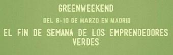 El fin de semana de los Emprendedores Verdes. Del 8 al 10 de Marzo | EcoEmprendizaje | Scoop.it