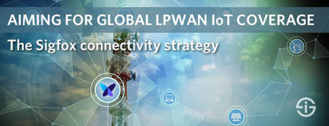 Sigfox and the accelerating race for global LPWAN IoT network coverage | The French (wireless) Connection | Scoop.it