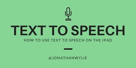 How to Use Text to Speech on the iPad @JonathanWylie | iPads in Education | Scoop.it