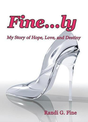 Fine...ly: My Story of Hope, Love, and Destiny | Randi G. Fine | Inspiring Books | Scoop.it