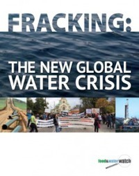 Fracking: The New Global Water Crisis | Food & Water Watch | Vertical Farm - Food Factory | Scoop.it