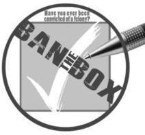 """""""Ban the Box"""": A Campaign to End Conviction Discrimination 