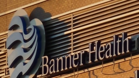 Banner Health nailed by huge cyberattack that compromised personal data of 3.7 million people | Information Security | Scoop.it