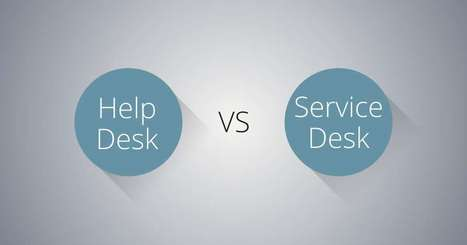 Service Desk Vs Help Desk Software: Which Does Your Company Need? | Online Help Desk Software | Scoop.it