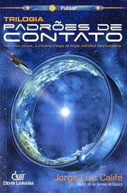Almanaque da Arte Fantástica Brasileira: Trilogia Padrões de Contato, Jorge Luiz Calife | Ficção científica literária | Scoop.it