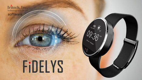 Fidelys, la montre connectée qui reconnait l'iris de vos yeux - Connected-Objects.fr | Vous avez dit Innovation ? | Scoop.it