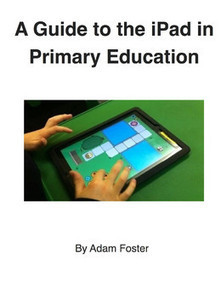 A Guide to the iPad in Primary Education | iPad Tools | Scoop.it