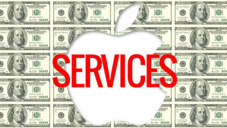 Transition of Apple into a Services Company has Just Started | Le paiement de demain | Scoop.it