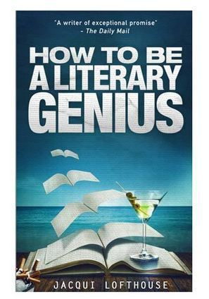 How To Be A Literary Genius by Jacqui Lofthouse | Literary Loveliness | A New Ulster | Scoop.it