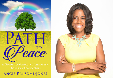 Path to Peace - A Guide to Managing Life After Losing a Loved One<br/>Angie Ransome-Jones&rsquo; Book Attains Best Seller Status on Amazon   Press Releases   Scoop.it