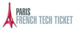 Official Paris French Tech Ticket Incubators | FRENCH TECH Ticket | Startups à suivre | Scoop.it